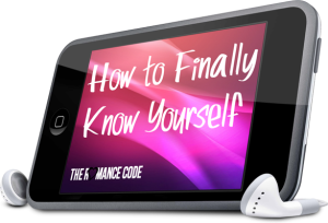 How to Finally Know Yourself